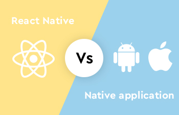 React Native vs Native App Development - Pros & Cons to determine which to use