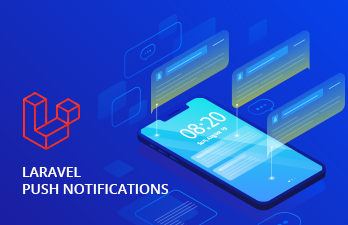 How to send the push notifications in Laravel PHP framework to iOS and Android apps?