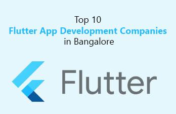 Top 10 Flutter App Development Companies in Bangalore, India