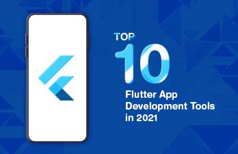 Top 10 Flutter App Development Tools in 2021