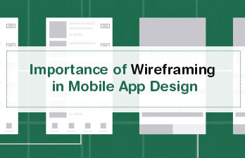 The Importance of Wireframing in Mobile App Design