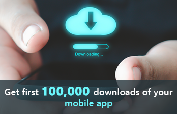 Top 20 Tips to Get Your Mobile Apps The First 100,000 Downloads
