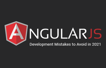 Top AngularJS Development Mistakes to Avoid in 2021