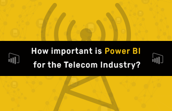 How Important is Power BI for the Telecom Industry?