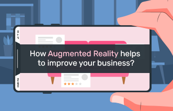 How Augmented Reality (AR) helps to improve your business?