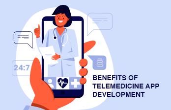 What are the Major Benefits of Telemedicine App Development?